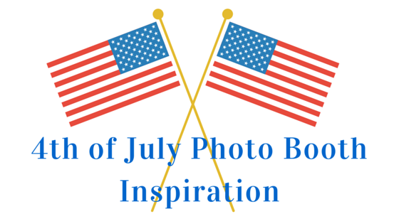 4th Of July Photo Booth Inspiration Photo Booth Of The Stars